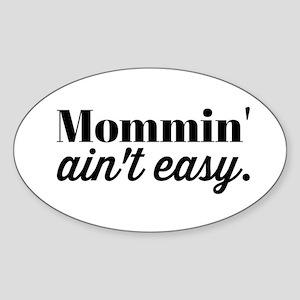 Mommin Aint Easy Sticker