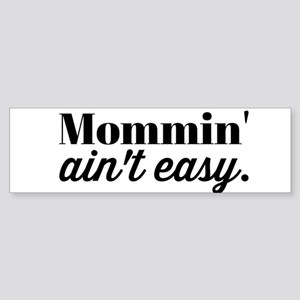 Mommin Aint Easy Bumper Sticker