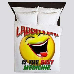 LAUGHTER IS THE BEST MED 1 pract flat Queen Du