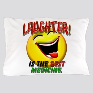 LAUGHTER IS THE BEST MED 1 pract flat Pillow C