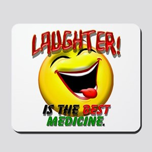 LAUGHTER IS THE BEST MED 1 pract flat Mousepad