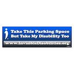 Take My Disability Too (bumper) Bumper Sticker