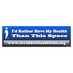 I'd Rather Have My Health (bumper) Bumper Stic