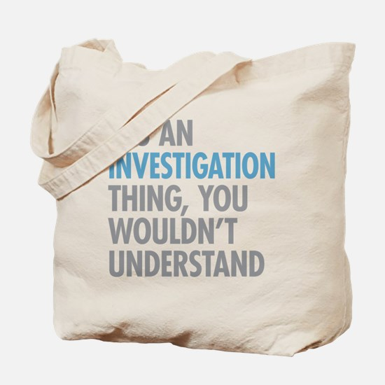 Investigation Thing Tote Bag