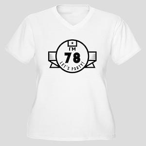 Im 78 Lets Party! Plus Size T-Shirt