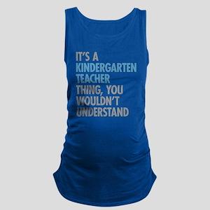 Kindergarten Teacher Thing Maternity Tank Top