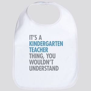 Kindergarten Teacher Thing Bib