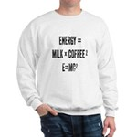 Energy Milk Coffee Sweatshirt