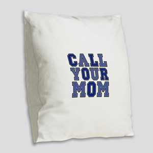call your mom pillow Burlap Throw Pillow