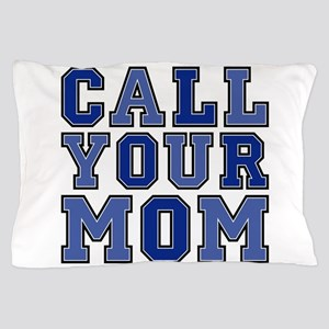 call your mom pillow Pillow Case