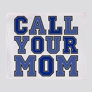 call your mom Throw Blanket