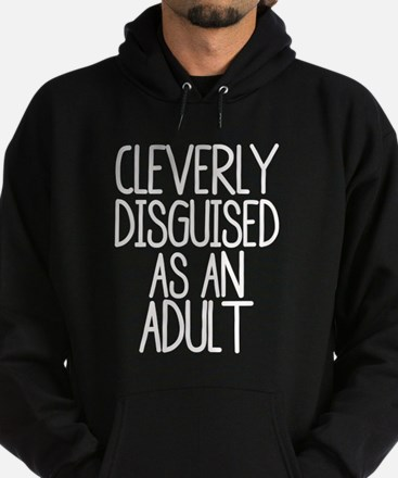 Cleverly Disguised as an Adult Hoodie (dark)