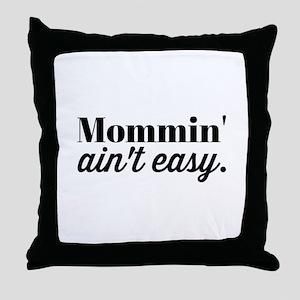 Mommin Aint Easy Throw Pillow