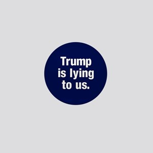Trump Is Lying Mini Button