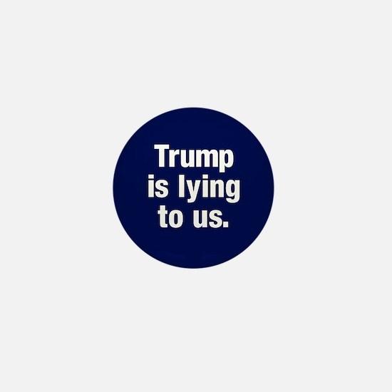 Trump Is Lying Mini Button