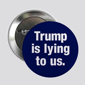 "Trump Is Lying 2.25"" Button"