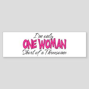 One Woman Bumper Sticker