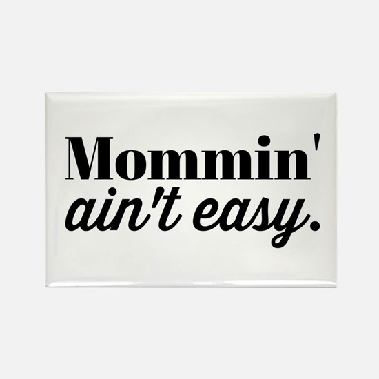 Mommin Aint Easy Magnets