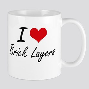 I love Brick Layers Mugs