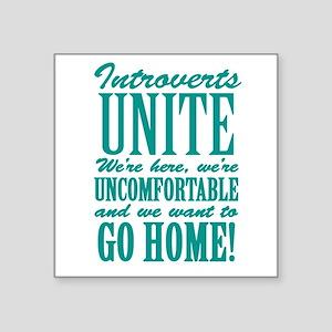 Introverts Unite Sticker