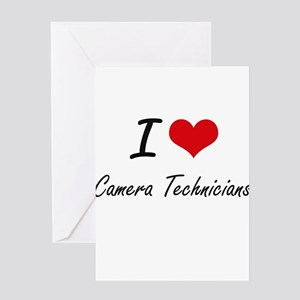 I love Camera Technicians Greeting Cards