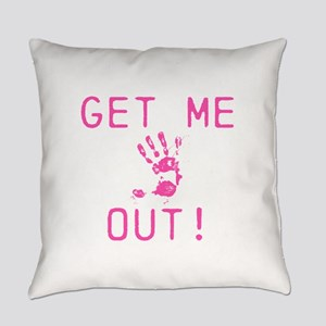 Get Out Everyday Pillow