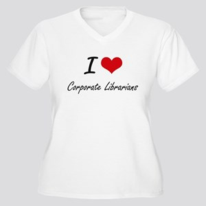 I love Corporate Librarians Plus Size T-Shirt