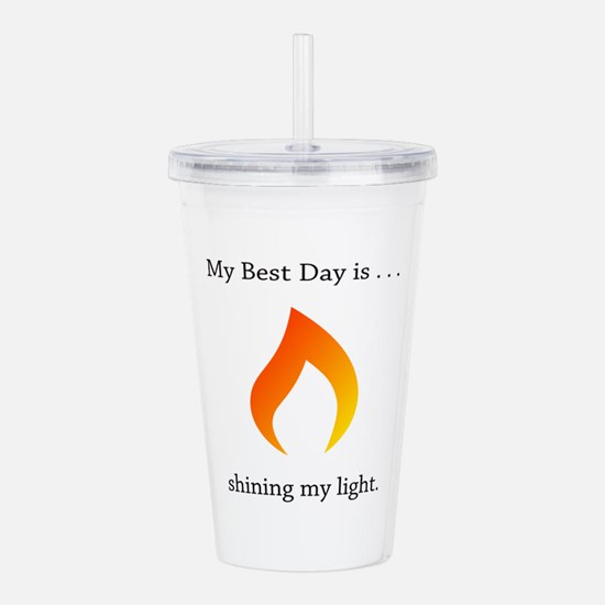 Best Day Shining Light Flame Acrylic Double-wall T