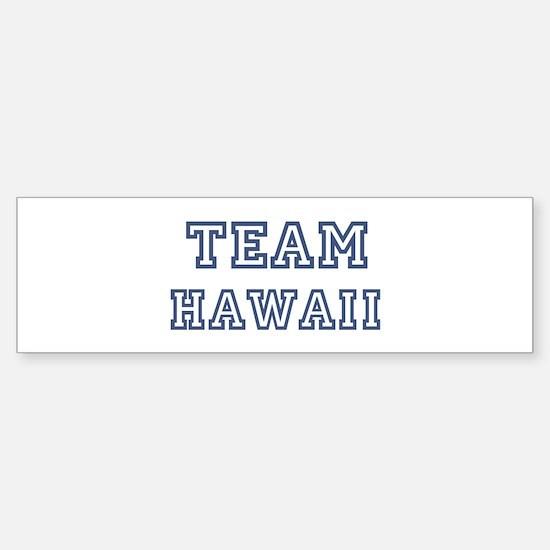 Team Hawaii Bumper Bumper Bumper Sticker