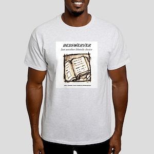 Bedswerver! Light T-Shirt