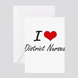 I love District Nurses Greeting Cards
