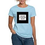Crochet Is the New Black Women's Light T-Shirt
