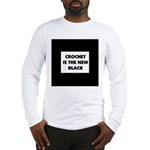 Crochet Is the New Black Long Sleeve T-Shirt