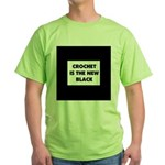 Crochet Is the New Black Green T-Shirt