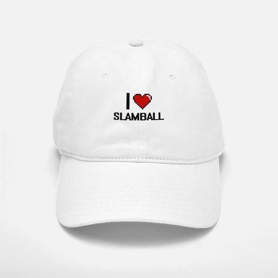 I Love Slamball Digital Design Baseball Baseball Cap