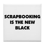 Scrapbooking is the New Black Tile Coaster