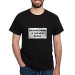 Scrapbooking is the New Black Dark T-Shirt