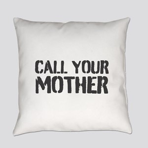 Call Your Mother Everyday Pillow