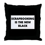 Scrapbooking is the New Black Throw Pillow