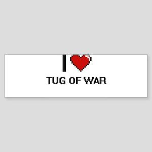 I Love Tug Of War Digital Design Bumper Sticker