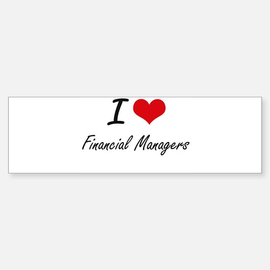 I love Financial Managers Bumper Bumper Bumper Sticker