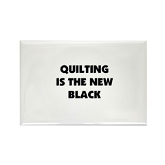 Quilting is the New Black Rectangle Magnet (100 pa