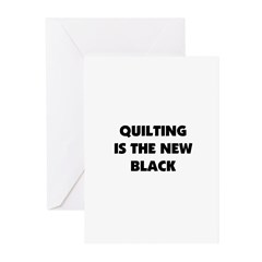 Quilting is the New Black Greeting Cards (Pk of 20