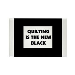 Quilting is the New Black Rectangle Magnet