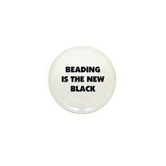 Beading is the New Black Mini Button (100 pack)