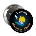 """I Write Every Day - 2.25"""" Button"""