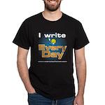 I Write Every Day - Dark Tee T-Shirt