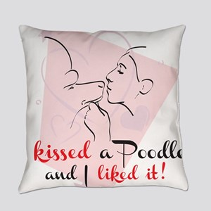 I kissed a poodle Everyday Pillow