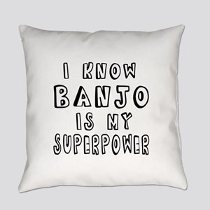 Banjo is my superpower Everyday Pillow