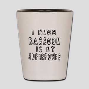 Bassoon is my superpower Shot Glass
